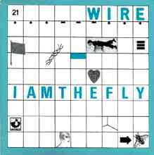 Wire: I Am The Fly
