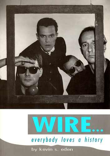 Book cover: 'Wire, Everybody Loves A History'