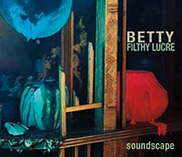 BETTY: Filthy Lucre Soundscape album cover
