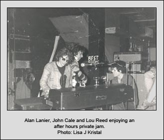 Alan Lanier, John Cale and Lou Reed enjoying an after hours private jam.