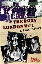The Roxy, London WC2: A Punk History