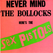 Album cover - Never Mind The Bollocks here's the Sex Pistols