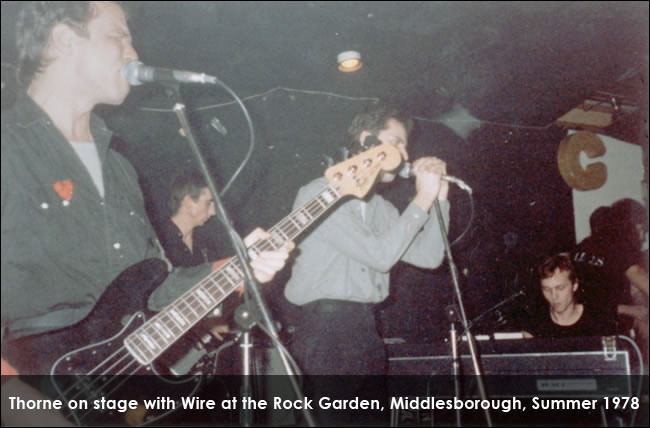 Thorne on stage with Wire at the Rock Garden, Middlesborough, Summer 1978