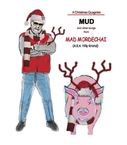 Mud, from Mad Mordechai