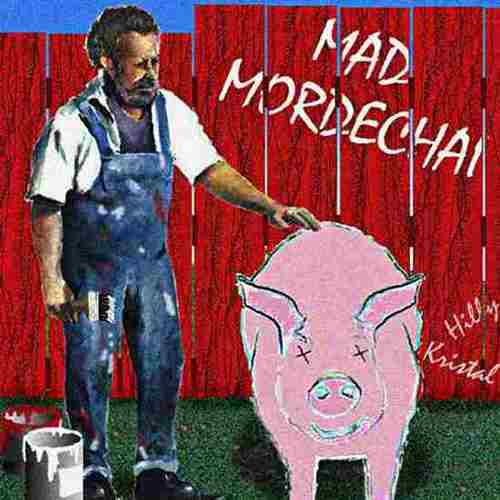 Hilly's Mad Mordechai album artwork