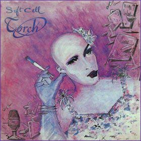 Soft Cell: Torch