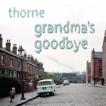 Thorne - Grandma's Goodbye